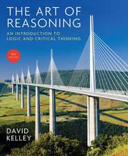 The Art of Reasoning – An Introduction to Logic and Critical Thinking 4e