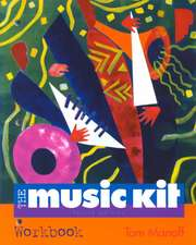 The Music Kit [With CDROM]:  Choices, Conflicts, and Practices