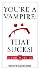 You're a Vampire:  A Survival Guide