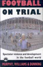 Football on Trial:  Spectator Violence in the Football World