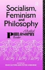 Socialism, Feminism and Philosophy:  A Radical Philosophy Reader