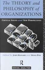The Theory and Philosophy of Organizations:  Critical Issues and New Perspectives