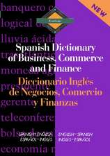 Routledge Spanish Dictionary of Business, Commerce and Finance Diccionario Ingles de Negocios, Comercio y Finanzas:  Spanish-English/English-Spanish