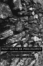 Post-Secular Philosophy:  Between Philosophy and Theology