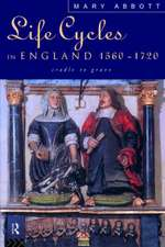 Life Cycles in England 1560-1720:  Cradle to Grave