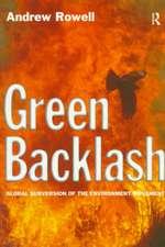 Green Backlash:  Global Subversion of the Environment Movement