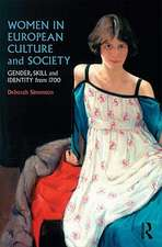 Women in European Culture and Society:  Gender, Skill and Identity from 1700