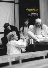 The Selected Plays of Hélène Cixous