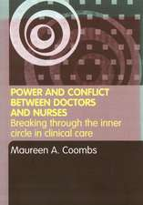 Power and Conflict Between Doctors and Nurses:  Braking Through the Inner Circle in Clinical Care