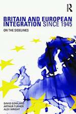 Britain and European Integration Since 1945
