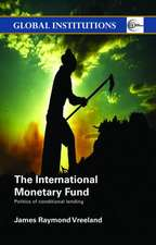 The International Monetary Fund:  Politics of Conditional Lending