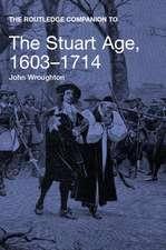 The Routledge Companion to the Stuart Age, 1603 1714