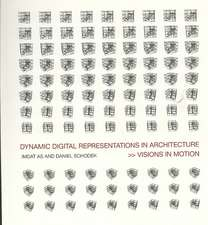 Dynamic Digital Representations in Architecture:  Visions in Motion