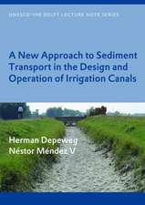 A New Approach of Sediment Transport in the Design and Operation of Irrigation Canals