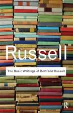 The Basic Writings of Bertrand Russell.:  Essays on Theory and Practice