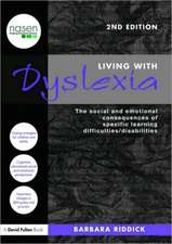 Living with Dyslexia:  The Social and Emotional Consequences of Specific Learning Difficulties/Disabilities
