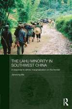 The Lahu Minority in Southwest China: A Response to Ethnic Marginalization on the Frontier