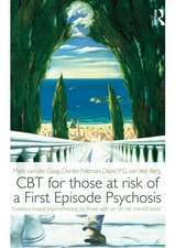 CBT for Those at Risk of a First Episode Psychosis