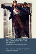 Peopling the Russian Periphery:  Borderland Colonization in Eurasian History
