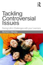 Tackling Controversial Issues in the Primary School:  Facing Life's Challenges with Your Learners
