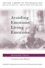 Avoiding Emotions, Living Emotions. Antonino Ferro