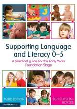 Supporting Language and Literacy 0-5:  A Practical Guide for the Early Years Foundation Stage
