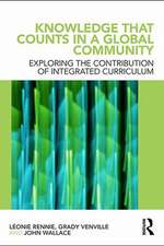 Knowledge That Counts in a Global Community:  Exploring the Contribution of Integrated Curriculum