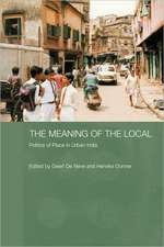 The Meaning of the Local:  Politics of Place in Urban India