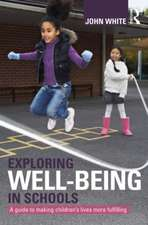 Exploring Well-Being in Schools:  A Guide to Making Children's Lives More Fulfilling