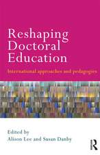 Reshaping Doctoral Education:  International Approaches and Pedagogies