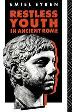 Restless Youth in Ancient Rome