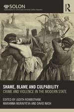 Shame, Blame and Culpability:  Crime and Violence in the Modern State