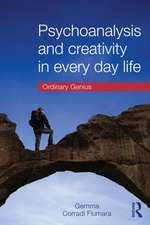 Psychoanalysis and Creativity in Everyday Life:  Ordinary Genius
