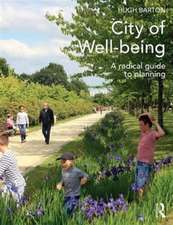 City of Well-Being:  A Guide to the Science and Art of Settlement Planning