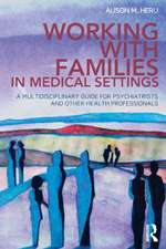 Working with Families in Medical Settings:  A Multidisciplinary Guide for Psychiatrists and Other Health Professionals