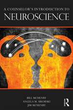 A Counselor S Introduction to Neuroscience:  Mindful Integrations with Neuroscience