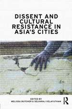 Dissent and Cultural Resistance in Asia S Cities:  Keynes, Marx and Globalization