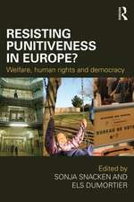 Resisting Punitiveness in Europe?:  Welfare, Human Rights and Democracy