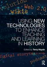 Using New Technologies to Enhance Teaching and Learning in History