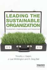 Leading the Sustainable Organization:  Development, Implementation and Assessment