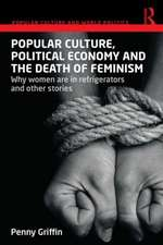 Popular Culture, Political Economy and the Death of Feminism