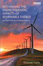 Rethinking the Environmental Impacts of Renewable Energy:  Mitigation and Management