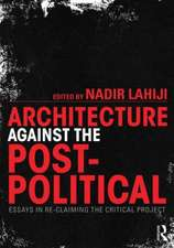 Architecture Against the Post-Political