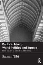 Political Islam, World Politics and Europe