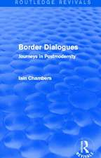 Border Dialogues (Routledge Revivals): Journeys in Postmodernity