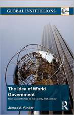 The Idea of World Government:  From Ancient Time to the Twenty-First Century