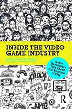 Working in Games:  Video Game Industry Insiders Talk about the Business of Play