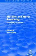 Morality and Moral Reasoning (Routledge Revivals): Five Essays in Ethics