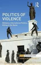 Politics of Violence:  Militancy, International Politics, Killing in the Name