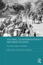 Colonial Counterinsurgency and Mass Violence:  The Dutch Empire in Indonesia